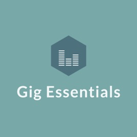 The Gig Essentials Podcast: Ep  205 - 3 Must For Your Gig