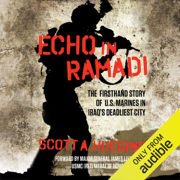 Echo in Ramadi: The Firsthand Story of U.S. Marines in Iraq's Deadliest City (Unabridged)