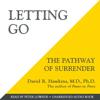 Letting Go - David R. Hawkins, MD. PHD.