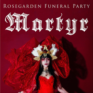 Rosegarden Funeral Party - Martyr