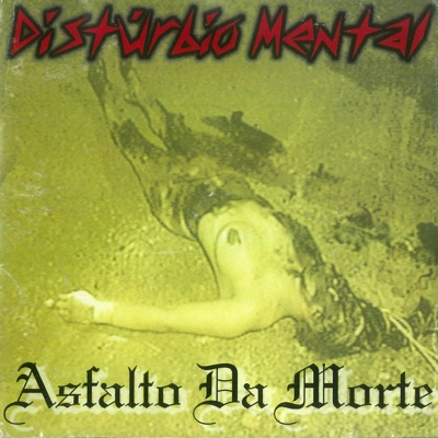 Asfalto da Morte - Distúrbio Mental
