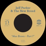 Jeff Parker & The New Breed - Max Brown, Pt. 1