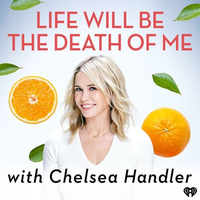 Chelsea Handler: Life Will Be the Death of Me image