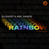 DJ Ghost & Abel Ramos - Rainbow (feat. Ana Galeli) artwork