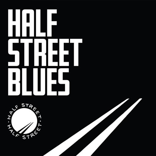 Half Street Blues by Half Street