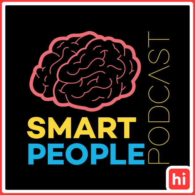 64bfde6fe2f Smart People Podcast by Jon   Chris on Apple Podcasts
