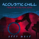 Acoustic Chill: Tribute to Elton John