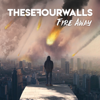 These Four Walls - Fire Away artwork