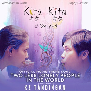 "KZ Tandingan - Two Less Lonely People in the World (Theme Song) [From ""Kita Kita""]"