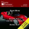 Daniel Alef - Elon Musk: SpaceX, Tesla, and the Holy Grail (Unabridged)  artwork