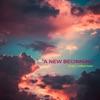 A New Beginning Single