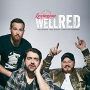 wellRED Live from Lexington - Trae Crowder, Drew Morgan & Corey Ryan Forrester - Trae Crowder, Drew Morgan & Corey Ryan Forrester