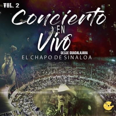 Concierto En Vivo Desde Guadalajara, Vol.2 - El Chapo De Sinaloa