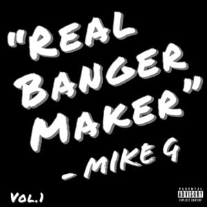 "RBM Mike G - ""Real Banger Maker""- Mike G, Vol. 1"