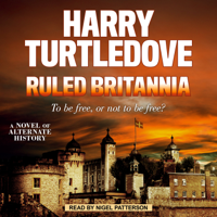 Ruled Britannia: A Novel of Alternate History