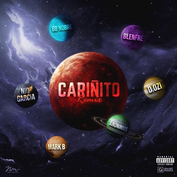 Cariñito (Remix) [feat. Nio García, Anonimus, Dozi, Mark B. & Blenfre] - Single