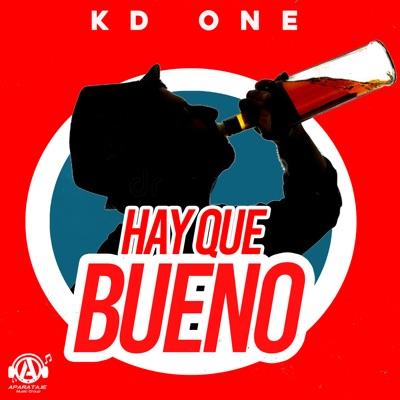KD One - Hay Que Bueno