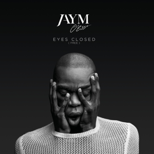 Jaym O'Esso - Eyes Closed (Free)
