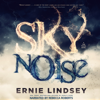 Ernie Lindsey - Skynoise: A Time Travel Thriller  artwork