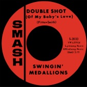 The Swingin' Medallions - Double Shot (Of My Baby's Love)