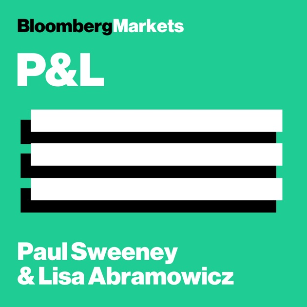 P&L With Paul Sweeney and Lisa Abramowicz de Bloomberg no Apple Podcasts