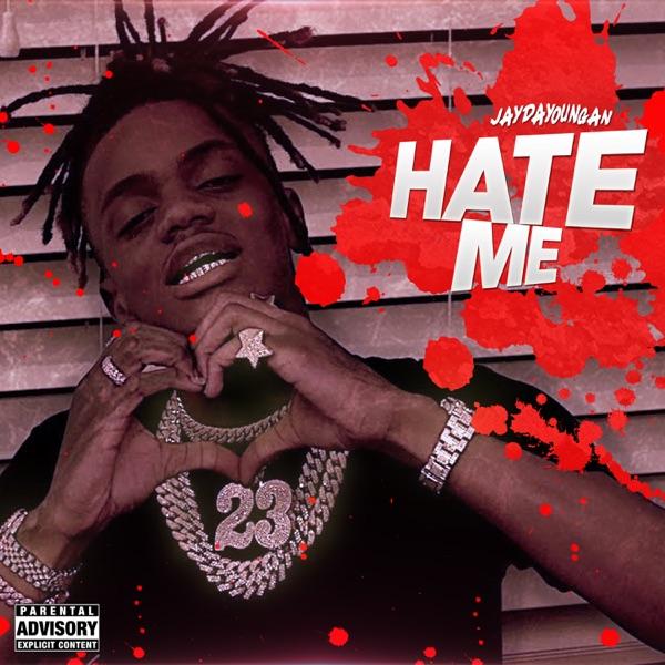 Hate Me (feat. JayDaYoungan) - Single