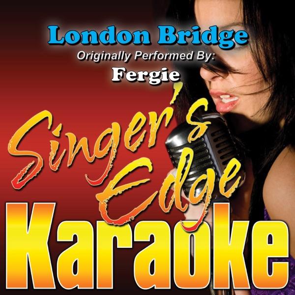 London Bridge (Originally Performed By Fergie) [Karaoke Version] - Single