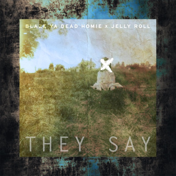 They Say (feat. Jelly Roll) - Single