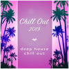 Chill Out 2019, Chill Out & Deep House - Chill Out 2019 обложка