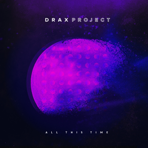 Drax Project - All This Time