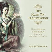 Alana Fairchild - The Kuan Yin Transmission artwork