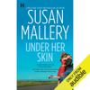Susan Mallery - Under Her Skin: Lone Star Sisters, Book 1 (Unabridged)  artwork