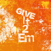 Give It 2 Em - Tre Oh Fie