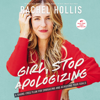 Girl, Stop Apologizing - Rachel Hollis
