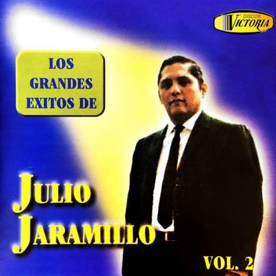Los Grandes Éxitos de Julio Jaramillo, Vol. 2 - Julio Jaramillo