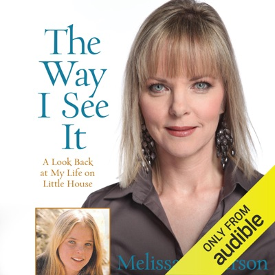 The Way I See It: A Look Back at My Life on Little House (Unabridged)