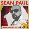 When It Comes to You (feat. YG) by Sean Paul