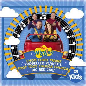 The Wiggles - Choo Choo Trains, Propeller Planes & Toot Toot Chugga Chugga Big Red Car!