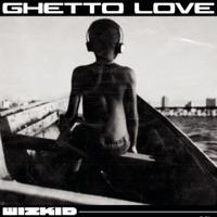 Wizkid - Ghetto Love - Single