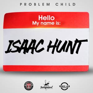 Problem Child - Isaac Hunt