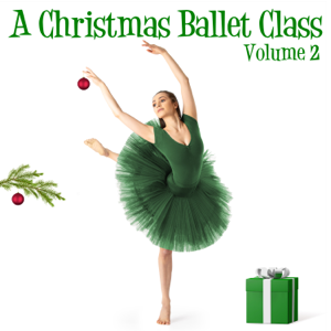Andrew Holdsworth - A Christmas Ballet Class, Vol. 2
