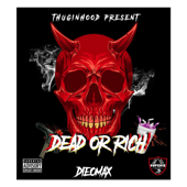 Dead or Rich