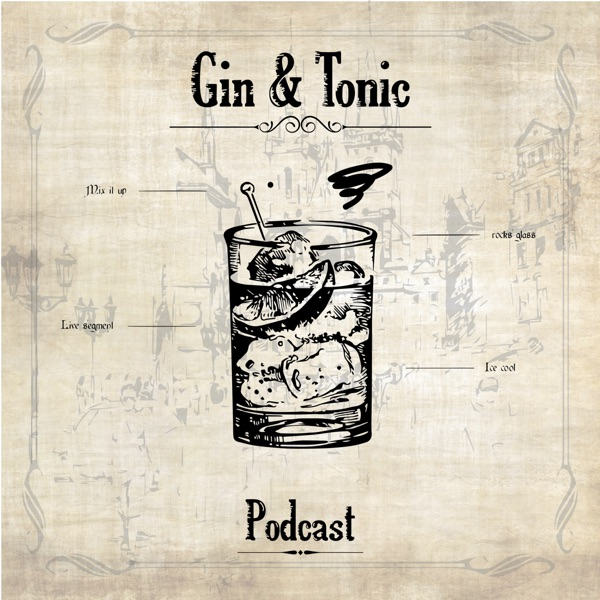 Gin & Tonic Podcast