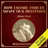 Nikola Tesla - How Cosmic Forces Shape Our Destinies (Unabridged)  artwork