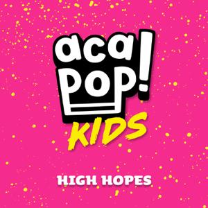 Acapop! KIDS - High Hopes