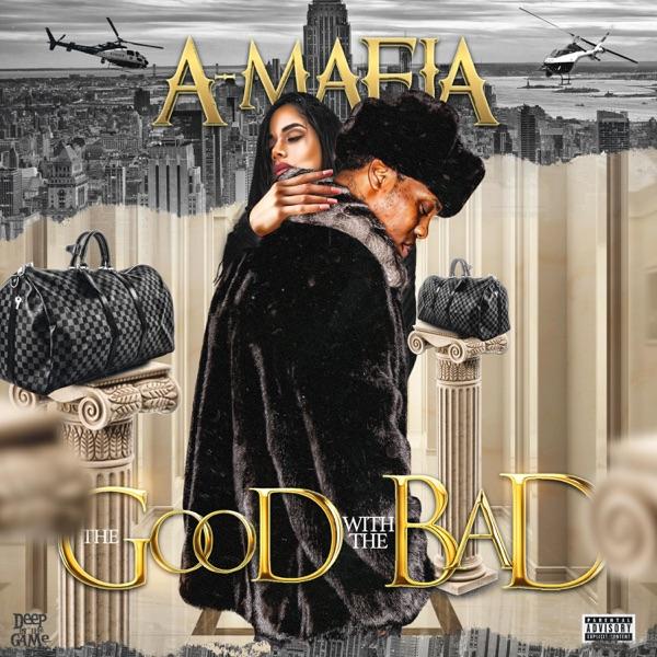 The Good With the Bad - A-Mafia