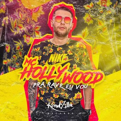 Pra Rave Eu Vou - Single - MC Hollywood