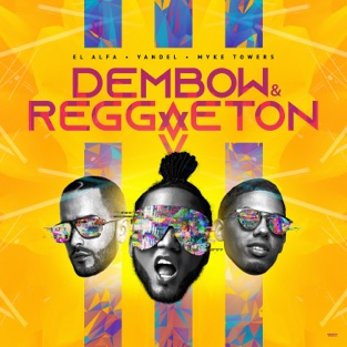 El Alfa, Yandel & Myke Towers – Dembow y Reggaeton – Single [iTunes Plus AAC M4A]