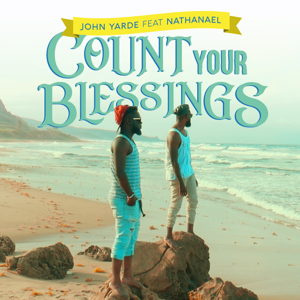 John Yarde - Count Your Blessings feat. Nathanael