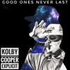 Kolby Cooper - Good Ones Never Last  artwork